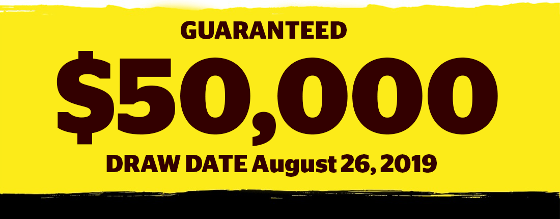 Banner image with the text Guaranteed $50,000, draw date July 29, 2019