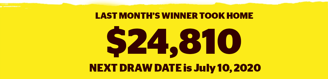 Banner image with the text saying Last months winner took home $24,810, Next draw date is July 10, 2020
