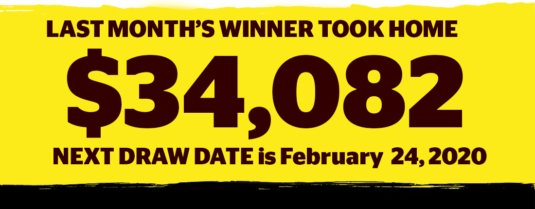 Banner image with the text saying Last months winner took home $53,372, Next draw date February 24, 2020