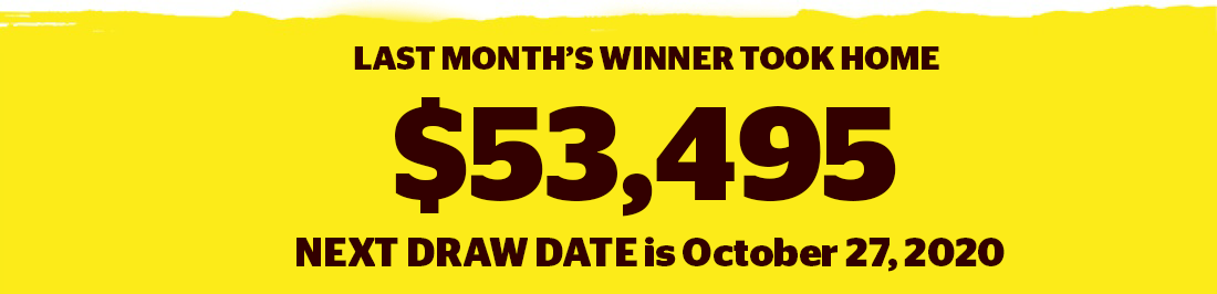 Banner image with the text saying Last months winner took home $53,495, Next draw date is October 27, 2020